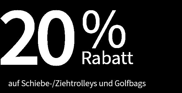 20% Rabatt auf Schiebe-/Ziehtrolleys und Golfbags