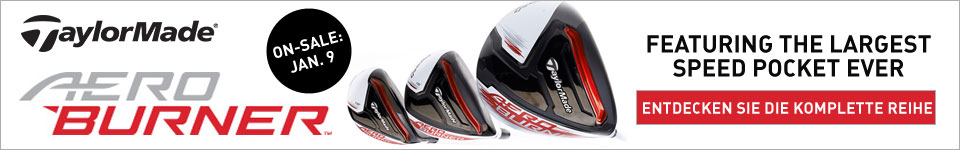 TaylorMade AEROBurner Driver, Fairway, Rescue - January 9th 2015
